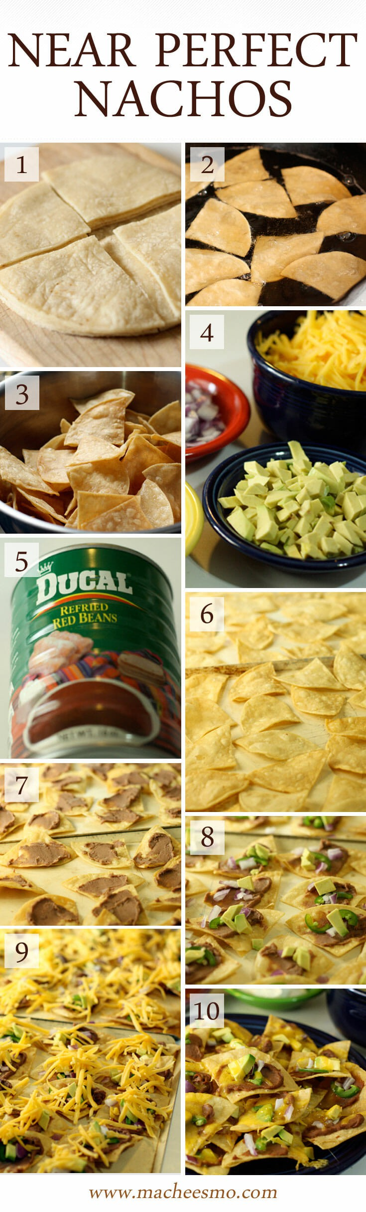 Near Perfect Nachos: The way to make really great nachos for a special occasion is to make your own chips and top them individually. Yep... you read that right! It's not so hard though and is worth the work!
