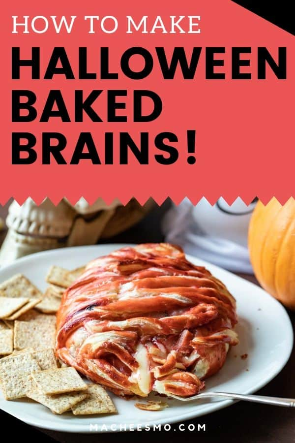 Baked Brie Brains