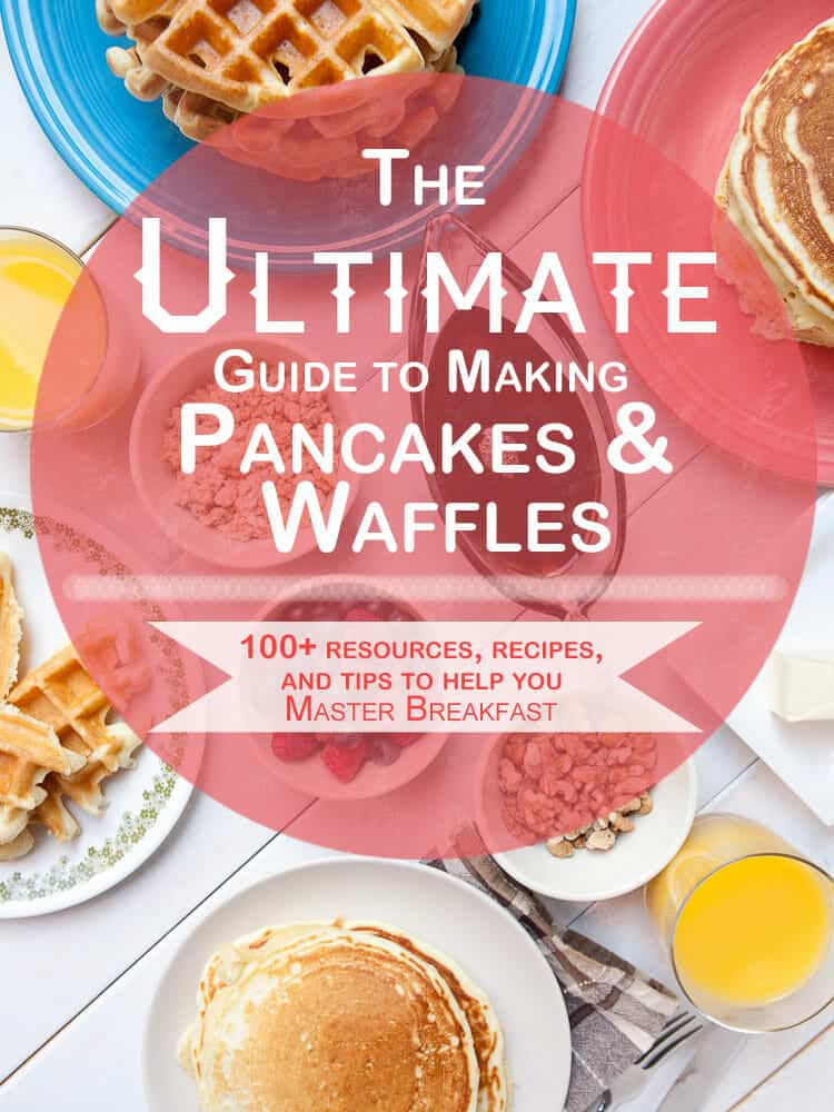 Everything and every recipe you ever wanted for homemade pancakes and waffles. Start your breakfast off right with these delicious tips, recipes, and resources!