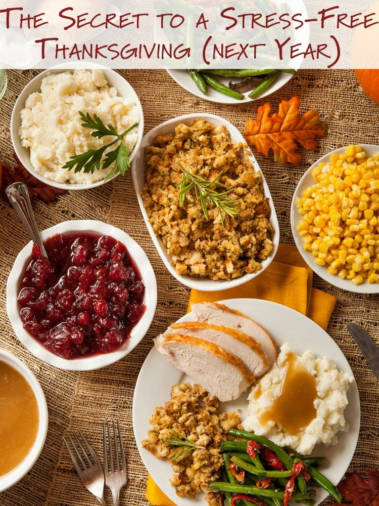 The secret to having a stress-free Thanksgiving next year is simpler than you might think!