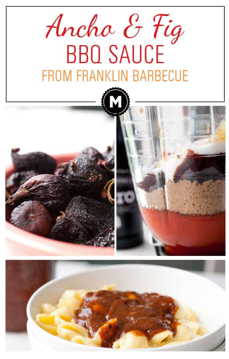 Ancho Fig BBQ Sauce: The perfect summer BBQ sauce. Slightly sweet and spicy and ready in minutes! Slather it on any grilled or smoked meat or, my favorite, macaroni and cheese! From the Franklin Barbecue Cookbook!