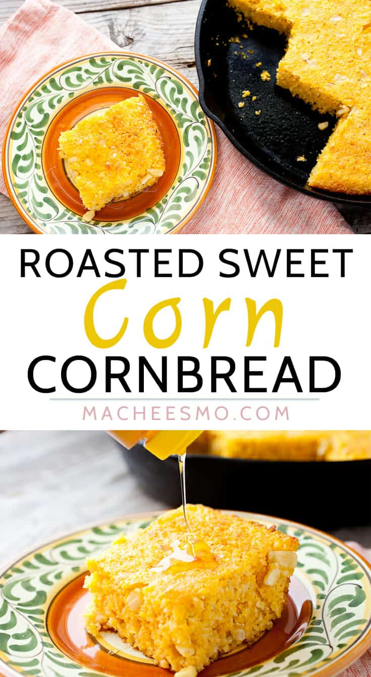 Roasted Sweet Corn Cornbread: There are a lot of ways to make cornbread, but this is my new favorite way. When corn is in-season and perfect, roasting it and blending it makes for a slightly chunky and sweet cornbread without added sugar. It's perfect with a drizzle of honey or would be a great side for any number of dishes! | macheesmo.com