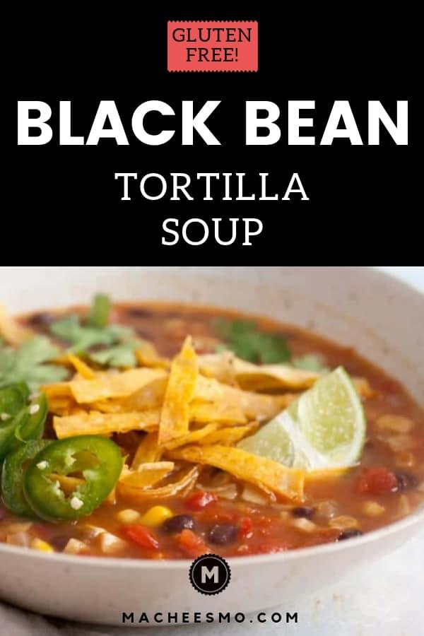 Gluten Free Black Bean Tortilla Soup
