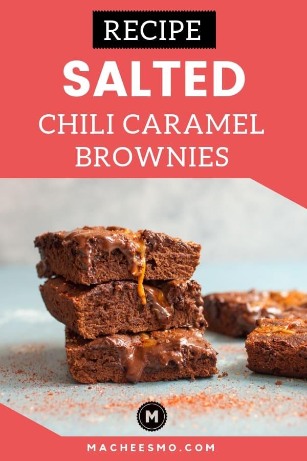 Salted Chili Caramel Brownies