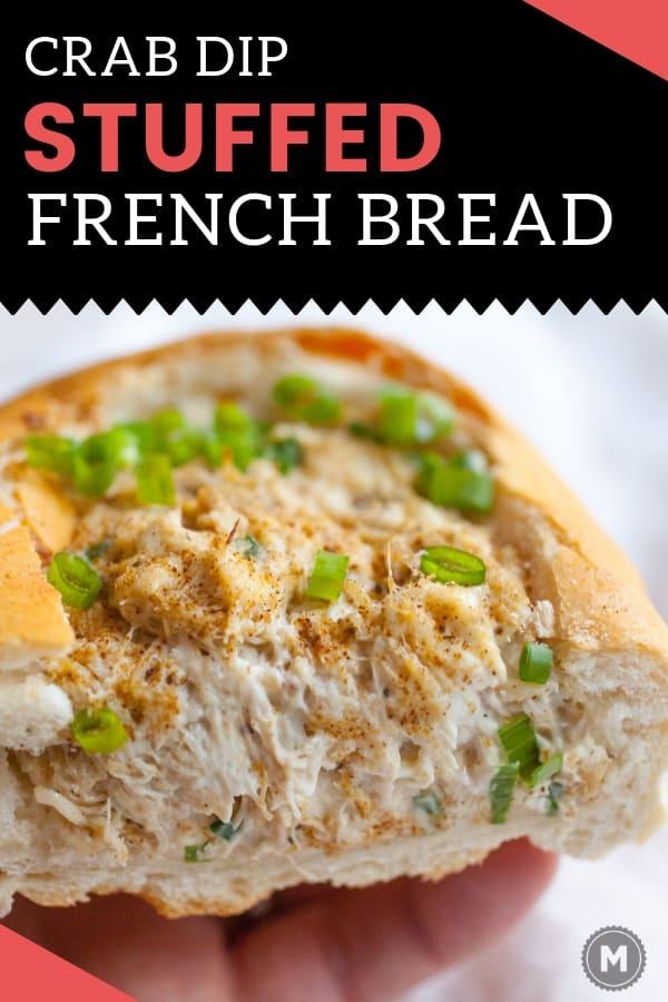Crab Dip Stuffed French Bread