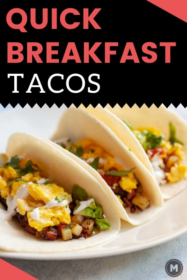 Quick Breakfast Tacos - 15 minutes!